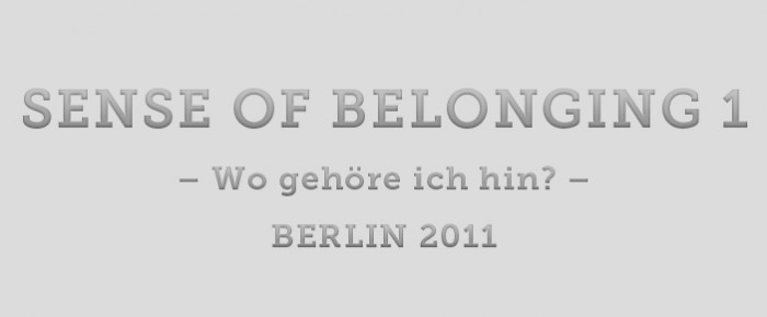 Sense of Belonging 1: Berlin